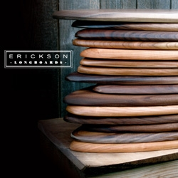 Erikson Longboards are custom made by hand from reclaimed wood.