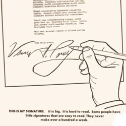"Executive Coloring Book - ""This is my signature. It is big. it is hard to read. Some people have signatures that are easy to read. They never make over a hundred a week."""
