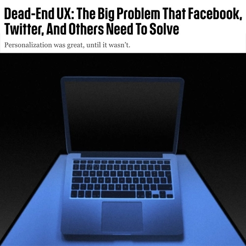 "FastCo Design ""Dead-End UX: The Big Problem That Facebook, Twitter, And Others Need To Solve"" by Cliff Kuang is a fascinating read. What he describes is something i've certainly encountered regularly... let's get out of Dreary Valley! And press reset!"