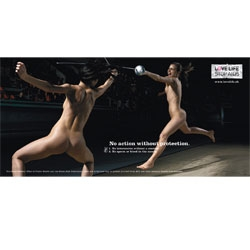 "Another interesting Swiss Campaign for ""NO ACTION WITHOUT PROTECTION"" featuring billboards and tv spots with naked fencing, hockey, and racing..."