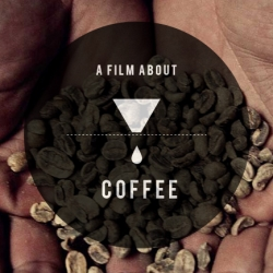 """A Film About Coffee"" Trailer... Showing what coffee can be - a true art form."