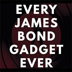 Every James Bond Gadget... ever?