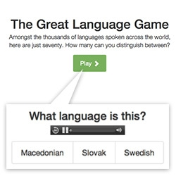 The Great Language Game by Lars Yencken - There are perhaps six or seven thousand languages in the world. The Great Language Game challenges you to distinguish between some sixty or so languages based on their sound alone. (Addicting!)