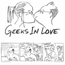 I just found out about Geeks In Love, a geeky web comic in the tradition of XKCD, but with a French twist and a much better drawing style.
