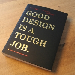 """Good Design is a tough Job"" – Germany's graphic design agency Strichpunkt gives you 20 theses about good design in this absolutely gorgeous book."