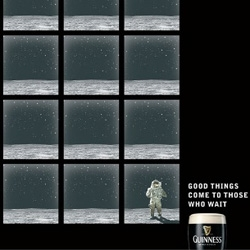 Good things come to those who wait. [Editor's Note: Ahhh, Guinness. Nice ad.]