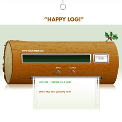 On fun sharable holiday cards - here's the latest from SPUNK UN & Max Hancock over in Singapore... the Happy Log, ask it questions, and don't try to make too much sense of the responses.