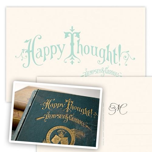 "Happy Thought! Fun postcard from the Dempsey & Carroll Legacy Collection. ""The Legacy Collection is a stunning tribute to our founders Messrs. Dempsey & Carroll. In the late 1800's it was their practice to issue a complimentary publication to their patrons."""