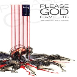 "Cover art for the  ""Please God,  Save Us"" book by Derek Hess and Kent Smith"