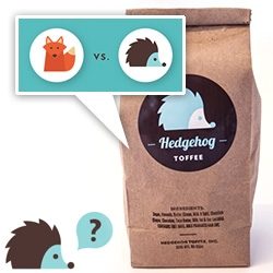 Hedgehog Toffee ~ adorable logo, fun website, and inspiring story behind this toffee brand. Also nice reasoning on why a hedgehog over a fox.