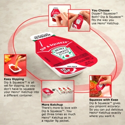 "The Heinz Ketchup packet gets a new look and a complete packaging overhaul. ""The new Heinz Dip & Squeeze product marks""first ketchup packet makeover for the foodservice industry in 42 years."""