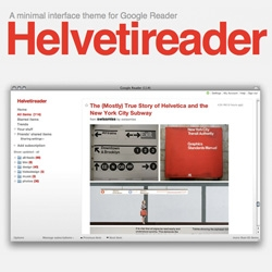 Helvetireader ~ a gorgeously minimal skin for google reader! By the amazing Jon Hicks!