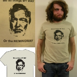 """Because, well, """"we do things my way, or the hemingway"""" - perfect for your literary gifting needs"""