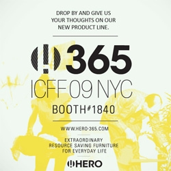 So excited ~ super close old friends of NOTCOT (pre-NOTCOT) ~ Hero Design Lab ~ is going to be showing at ICFF! Go say hi to Jenny and Leo! (and i might hang out there a bit too!)