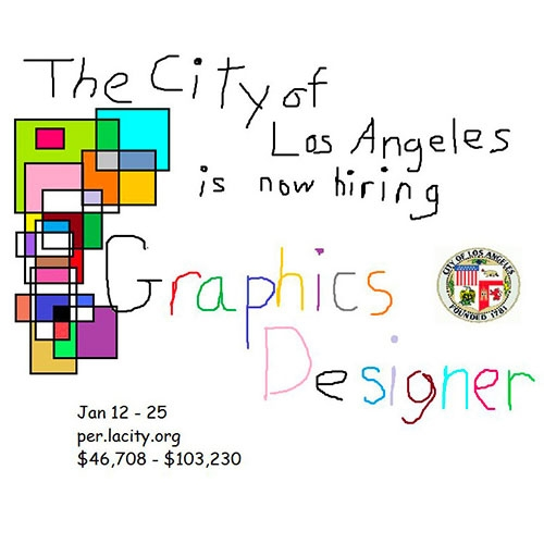 The City Of Los Angeles is now hiring a Graphic Designer! Great job posting going viral...