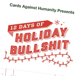 Cards Against Humanity's 12 Days of Holiday Bullshit - these videos are kind of amazing. Each one shows what they sent to the 100,000 people who paid $12 for 12 gifts over 12 days.