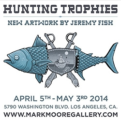 Hunting Trophies - New artwork by Jeremy Fish opens at the Mark Moore Gallery on April 5th in LA!