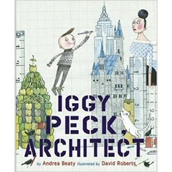 Iggy Peck, Architect & Rosie Revere, Engineer! These kids books by Andrea Beaty  and illustrated by David Roberts are adorable! Beautiful illustrations and fun story.