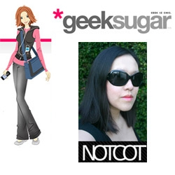 *Geeky Girl We Love: Jean Aw of Notcot ~ i feel a little silly sharing, but the girls of GeekSugar asked some really fun questions, and its an honor to make their geek girls list!