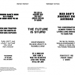These temporary tattoos recast phrases from Jenny Holzer's PROTECT PROTECT show. Available at the Whitney Gift Shop.
