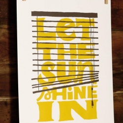 """Let The Sun Shine In"" hand screen-printed  poster from Slide Sideways"