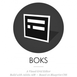Boks is an AIR application (so it works on Windows, Mac and Linux) that provides a User Interface for Blueprint CSS's framework. It's been designed for those who think the Grid System is good but never really took the time to give it love.