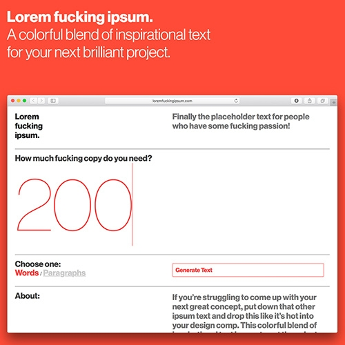 Lorem fucking ipsum. From none other than the GFDA folks! Perfect for when you need your filler text to give you a foul mouthed pick me up.
