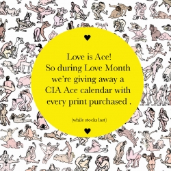 Love is Ace!  Receive a free ACE calendar throughout Love Month at the CIA Shop.