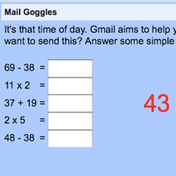 "Google Labs adds ""mail goggles"" to GMail to ask you simple math problems at night and on weekends to prevent you from sending email while intoxicated."