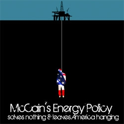 A modification of the ad in #11790 to show that McCain's flip flop on off shore drilling is tightening the noose on America, leaving us hanging.