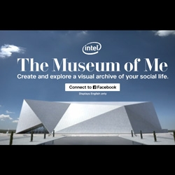 Intel's Museum of ME ~ pulling content from facebook, it creates a little museum experience looking at who (facebook says/thinks) you are...
