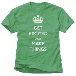Great friday message ~ GET EXCITED and MAKE THINGS!!!