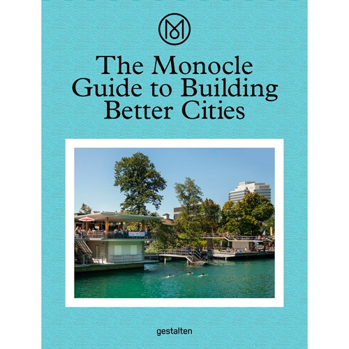 The Monocle Guide to Building Better Cities - in all honesty, this sounds pretentiously intriguing.
