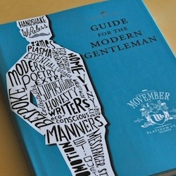 Movember rewarded the valiant and generous fundraising efforts of those raising over $1,000 for cancer efforts with a limited Movember edition of the Debrett's Guide for the Modern Gentleman.