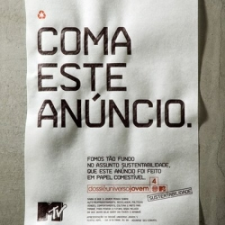 """Eat this ad. We went so deep into the sustainability issue that this ad was made with eatable paper."" for MTV"