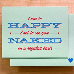 """I'm so happy I get to see you naked on a regular basis"" card by 55 HIs"