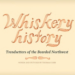 Trendsetters of the Bearded Northwest - An illustrated history of bearded Cascadia by Thomas Cobb that includes Sasquatch, Sam Beam, Bill Walton and Rip Van Winkle amongst others.