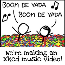 Today's xkcd comic is SO cool -- based on the recent  Discovery channel commercial-- that we're asking people to send us video of themelves singing the xkcd lyrics so we can make a giant xkcd music video!