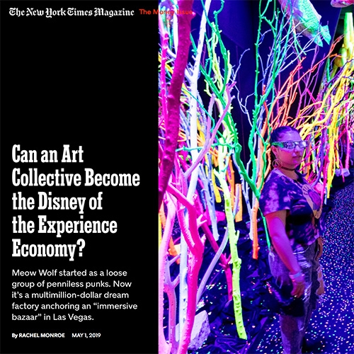 "Fascinating NYtimes piece: ""Can an Art Collective Become the Disney of the Experience Economy? Meow Wolf started as a loose group of penniless punks. Now it's a multimillion-dollar dream factory anchoring an ""immersive bazaar"" in Las Vegas."""