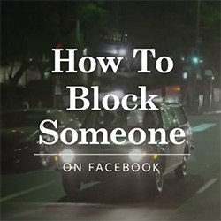 "How to Block Someone On Facebook... and other short ""how to"" videos from Facebook that are adorably amusing and well crafted."