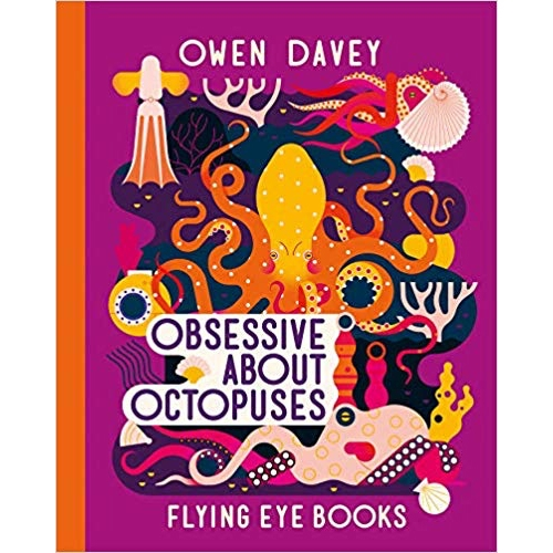 Obsessive About Octopuses - the latest book from  Owen Davey looks fantastic! (Launches in March in the UK and April in the US) This joins Fanatical About Frogs, Bonkers About Beetles, Crazy About Cats, Smart About Sharks, and Mad About Monkeys.