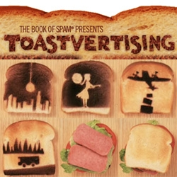 Toastvertising ~ a fully animated advert that was toasted slice by slice for each frame... see the making of, as well as the video for the Book of Spam.