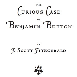 The Curious Case of Benjamin Button by F. Scott Fitzgerald~ Jonathon McNicol has been beautifully typesetting a pdf version... he's up to chap 7... of 11, i had to jump ahead to the UVA version to finish.