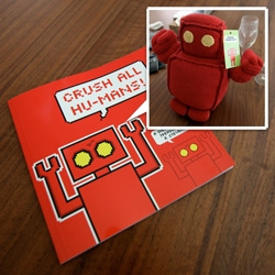 CRUSH ALL HUMANS!!! The latest book and squishable crocheted robot from Diesel Sweeties are here! Like literally on my desk right now... check out the closeups and the silly illustration he did for me!