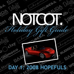 Gift Guide Day 1~ the final day of our 31 days of gift guides, and since you're probably out of time to do any online shopping reliably... lets look ahead at things to covet in 2008!