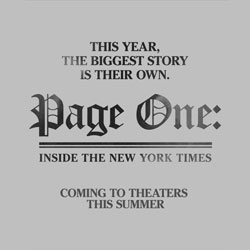 Page One: Inside The New York Times, a documentary from Andrew Ross premiered at Sundance earlier this year and to be released in June.