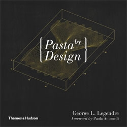 Pasta by Design, a book all about pasta from architect George Legendre and published by Thames & Hudson.