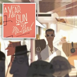 A Year of Sun With Mr Persol ~ beautiful new animation from Kevin Dart and Stéphane Coëdel (There's even a Yuki 7 cameo!)