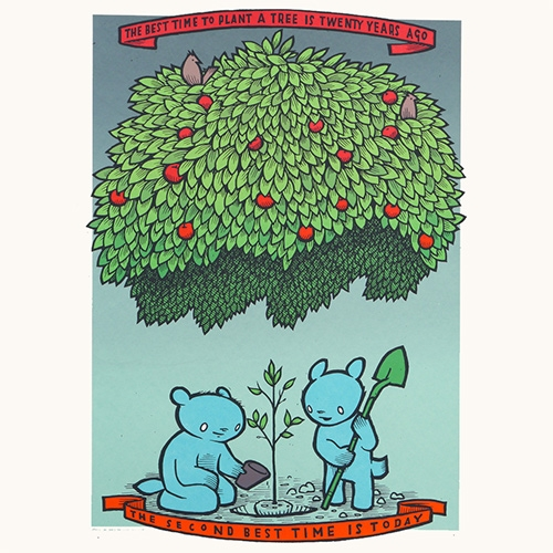 """The Best Time To Plant A Tree"" print from Jay Ryan (The Bird Machine). So true! The best time to plant a tree is twenty years ago. The second best time is today."