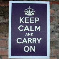 'Keep Calm And Carry On!' Screen prints, based on an old WW2 poster. Good message!
